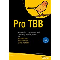 Pro TBB: C++ Parallel Programming with Threading Building Blocks (English Edition)