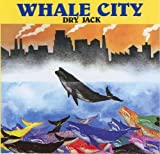 Whale City by Dry Jack (2010-08-17)