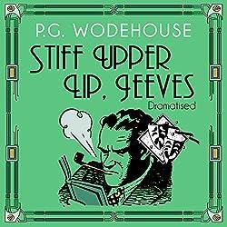 Stiff Upper Lip, Jeeves (Dramatised)