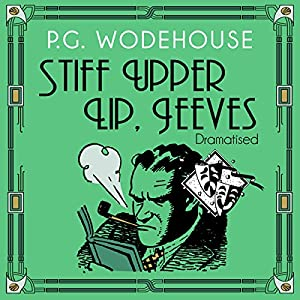 Stiff Upper Lip, Jeeves (Dramatised) Radio/TV Program