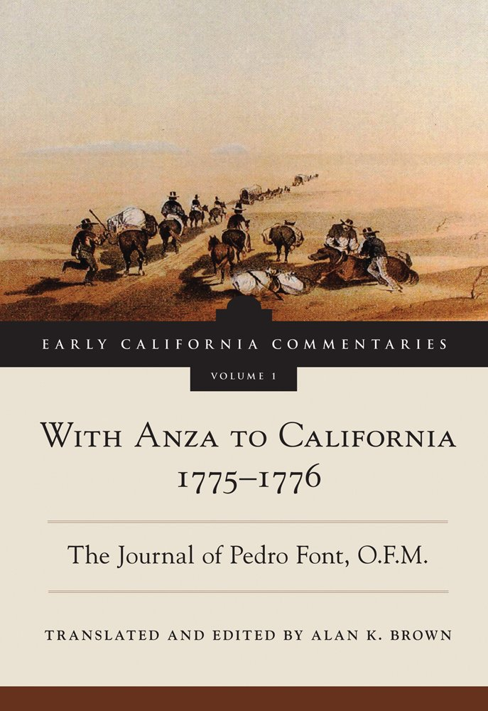 Download With Anza to California, 1775–1776: The Journal of Pedro Font, O.F.M. (Early California Commentaries Series) ebook