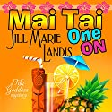 Mai Tai One On Audiobook by Jill Marie Landis Narrated by Tanya Eby