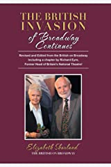 The British Invasion of Broadway Continues: Revised and Edited from the British on Broadway Including a Chapter by Richard Eyre, Former Head of Britain's National Theatre! Hardcover