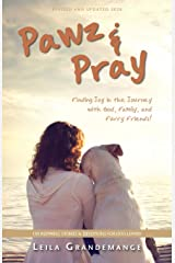 Pawz and Pray: Finding Joy in the Journey with God, Family, and Furry Friends! 130 Inspiring Stories and Devotions for Dog Lovers Paperback
