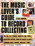 img - for The Music Lover's Guide to Record Collecting by Thompson, Dave (2002) book / textbook / text book