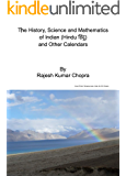 The History, Science and Mathematics of Indian (हिंदू  Hindu) and  Other Calendars