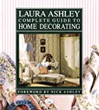 Laura Ashley's Complete Guide to Home Decorating, Charyn Jones, 0517590778