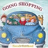 Going Shopping by Garland, Sarah (2008)