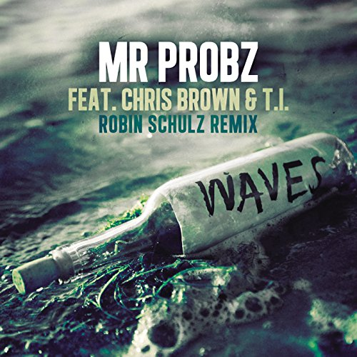 Waves feat. Chris Brown & T.I (Robin Schulz - Waves Brown