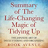 japanese art of organizing - Summary of The Life-Changing Magic of Tidying Up: The Japanese Art of Decluttering and Organizing