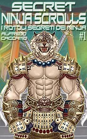 SECRET NINJA SCROLLS: I Rotoli Segreti dei Ninja #1 - COVER ...