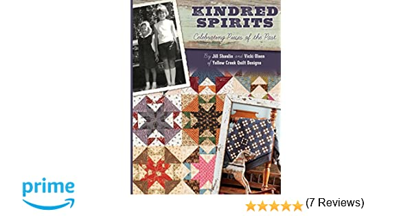 Kindred Spirits: Celebrating Pieces of the Past: Jill Shaulis ... : kindred spirits quilt book - Adamdwight.com