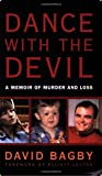 Dance With the Devil: A Memoir of Murder and Loss