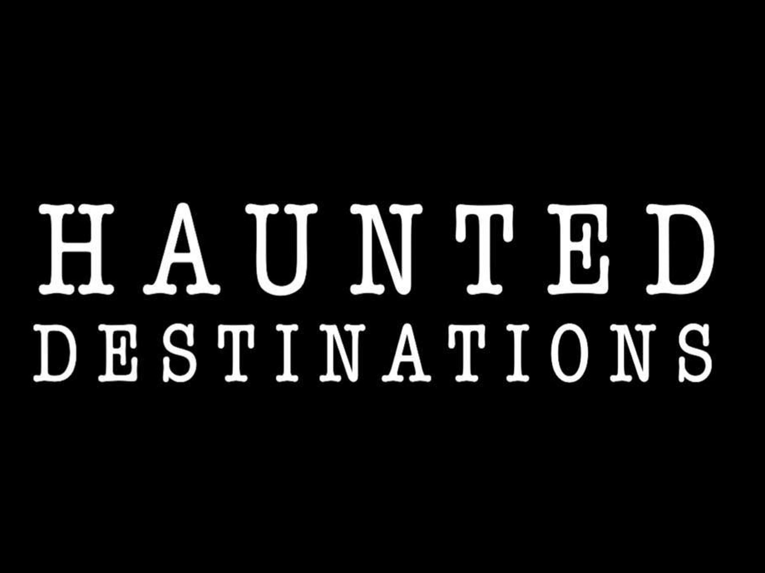 Haunted Destinations