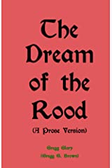 The Dream of the Rood (A Prose Version) Kindle Edition