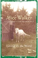 Alice Walker: Living by the Word: Selected Writings, 1973-87 Kindle Edition