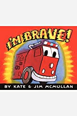 I'm Brave! (Kate and Jim Mcmullan) Hardcover