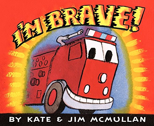- I'm Brave! (Kate and Jim Mcmullan)