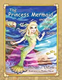 The Princess Mermaid and the Missing Sea Shells, Michael J. Dipinto, 1614931518