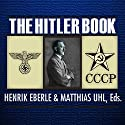 The Hitler Book Audiobook by Henrik Eberle, Matthias Uhl Narrated by Michael Prichard