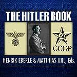 The Hitler Book  | Henrik Eberle,Matthias Uhl