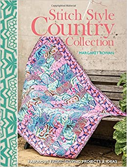 Book Stitch Style Country Collection: Fabulous fabric sewing projects and ideas