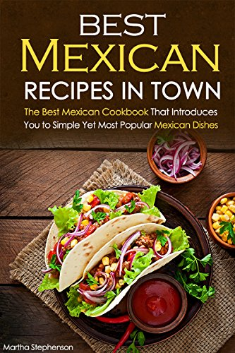 Best Mexican Recipes Town Introduces ebook