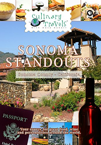 Culinary Travels - Sonoma Standouts - Sonoma County, California ()