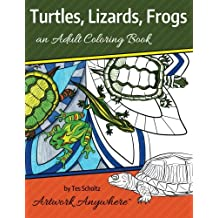 Turtles, Lizards, Frogs: an Adult Coloring Book (Animals and Wildlife to Color) (Volume 1)