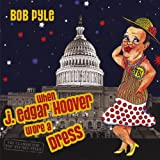 When J. Edgar Hoover Wore a Dress