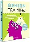 Gehirntraining: Übungen, Rätsel und Wissenswertes für maximale Denkleistung