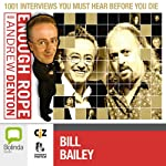 Enough Rope with Andrew Denton: Bill Bailey | Andrew Denton