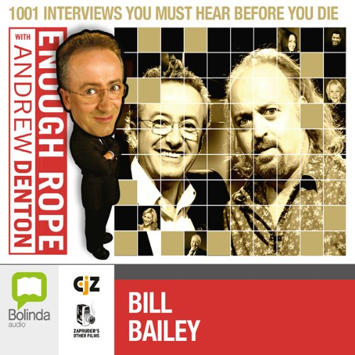Enough Rope with Andrew Denton: Bill Bailey
