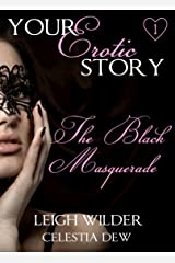 The Black Masquerade: Your Erotic Story #1 Kindle Edition