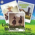 Love Means... Courage Audiobook by Andrew Grey Narrated by Sawyer Allerde