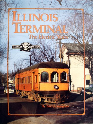 Illinois Terminal, the Electric Years Paul H. Stringham
