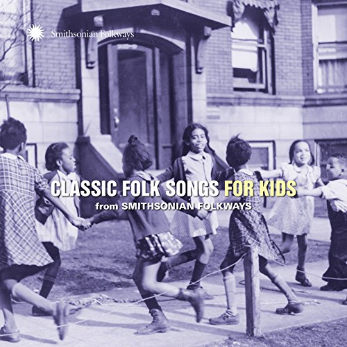Classic Folk Songs for Kids from Smithsonian Folkways