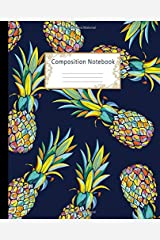 Composition Notebook: Wide Ruled Lined Paper Notebook Journal: Colorful Pineapples Workbook for Girls Kids Teens Students for Back to School and Home College Writing Notes Paperback