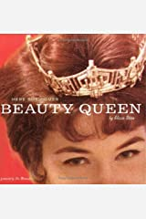 Beauty Queen: Here She Comes by Elissa Stein (2006-03-23) Hardcover