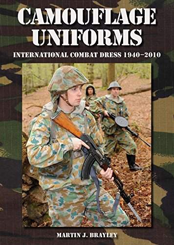 - Camouflage Uniforms: International Combat Dress 1940-2010