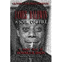 JAMES BALDWIN A SOUL ON FIRE a short play by HOWARD B. SIMON