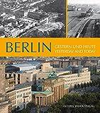 Berlin: Gestern und heute