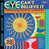 Eye Can't Believe It, Editors of Reader's Digest, 0762106751