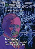 img - for Taylorismo. La revoluci n mental que llega a Europa (Spanish Edition) book / textbook / text book