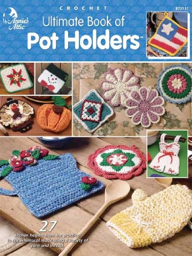 Ultimate Book of Pot Holders - Crochet - Annie's Attic - #873151