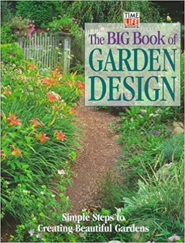 The Big Book of Garden Design Simple Steps to Creating Beautiful