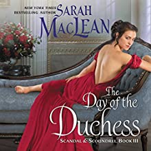 The Day of the Duchess: Scandal & Scoundrel, Book III Audiobook by Sarah MacLean Narrated by Justine Eyre