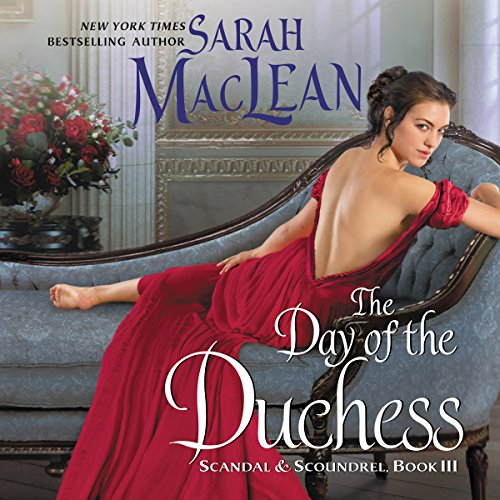 The Day of the Duchess: Scandal & Scoundrel, Book III Audiobook [Free Download by Trial] thumbnail