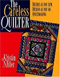 The Careless Quilter, Kristin Miller, 155853296X