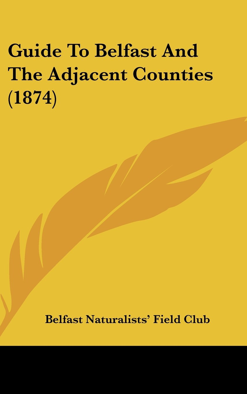Download Guide To Belfast And The Adjacent Counties (1874) PDF